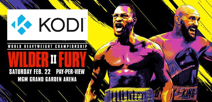 Watch Free Live Stream of Tyson Fury vs Wilder II Showtime PPV Boxing on Kodi and SportsDevil