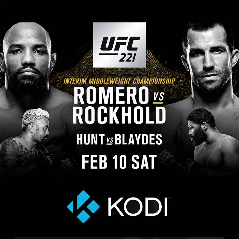 Watch UFC 221 Romero vs Rockhold on Kodi Live and Free