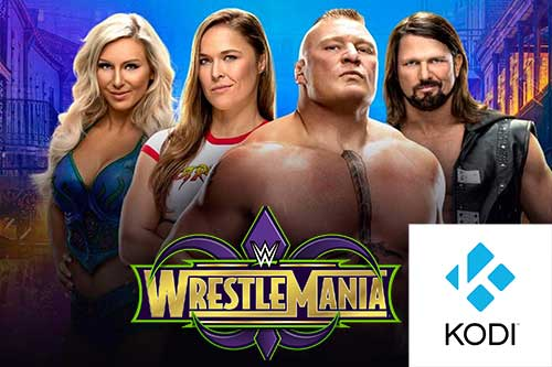 How to Watch WrestleMania 34 Stream Free on Kodi Ronda Rousey Brock Lesnar